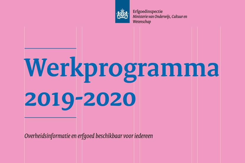 Voorkant van het Werkprogramma 2019-2020 van de Erfgoedinspectie. Ondertitel: Overheidsinformatie en Erfgoed beschikbaar voor iedereen.